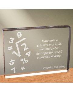 Cadou personalizat trofeu plexiglas dreptunghiular - Matematica este partea exacta a gandirii