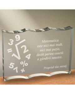 Cadou personalizat trofeu plexiglas dreptunghiular cu onduleuri - Matematica este partea exacta a gandirii