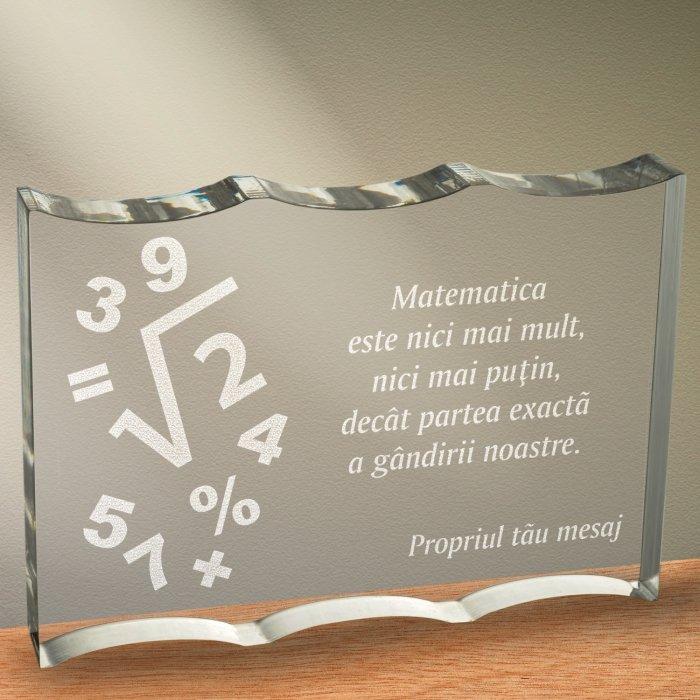 Cadou personalizat trofeu plexiglas ondulat - Matematica este partea exacta a gandirii